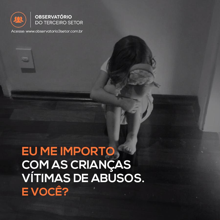 Eu me importo com as crianças vítimas de abuso. E você?