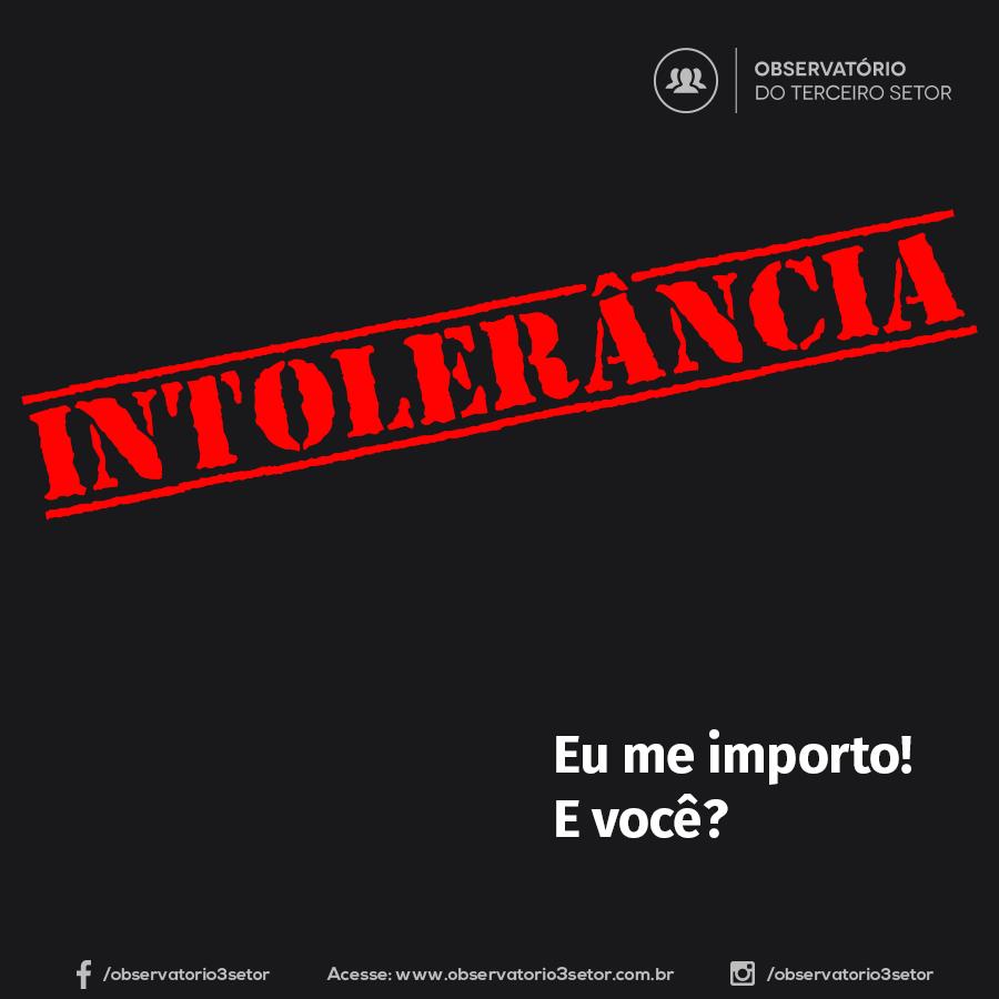 Intolerância – Eu me importo! E você?