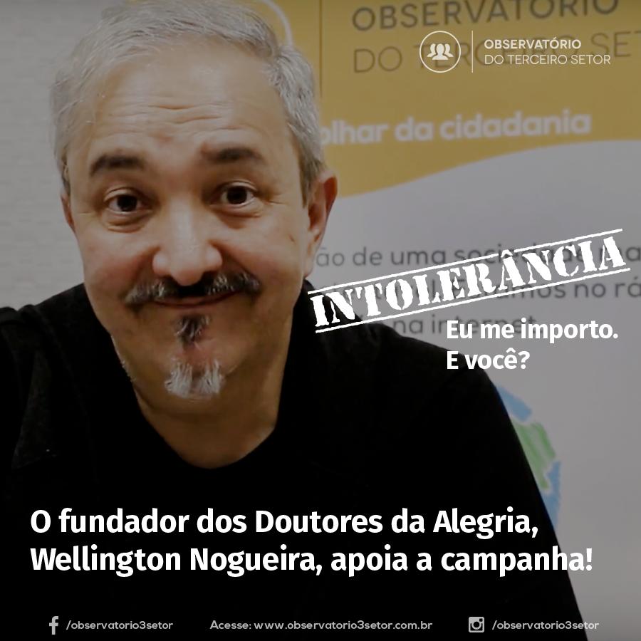 Wellington Nogueira – Intolerância – Eu me importo. E você?